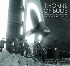 Thorns of Bude: Pioneers of Photography - Tintagel to Clovelly by Halsgrove (Hardback, 2016)
