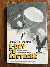 D-Day To Bastogne by Robert J Houston - Exposition -  First Press