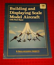 Building and Displaying Scale Model Aircraft BOYER 9 Skill Building Projects PB