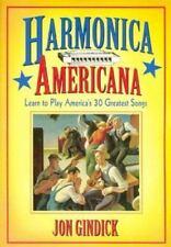 Harmonica Americana : Learn to Play America's 30 Greatest Songs by Jon Gindick