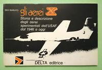 Libro Book NICO SGARLATO Gli Aerei X storia aerei sperimentali dal 1946 no dvd