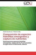 Composicion de Especies Hidrofitas Emergentes y Captura de Nutrientes (Paperback