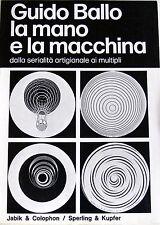 GUIDO BALLO LA MANO E LA MACCHINA DALLA SERIALITÀ ARTIGIANALE AI MULTIPLI S&K 76