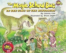The Magic School Bus: The Magic School Bus in the Time of the Dinosaurs by...