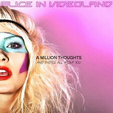 ALICE IN VIDEOLAND A Million Thoughts and they're... CD 2011
