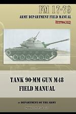Tank 90-MM Gun M48 Patton Field Manual~1955 Reprint~Vietnam War~Iraq War~NEW