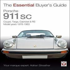 Porsche 911 SC: CoupT, Targa, Cabriolet & RS Model years 1978-1983 (The Essentia
