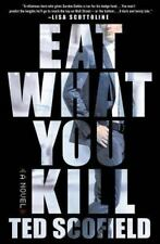 Eat What You Kill by Ted Scofield (2014, Hardcover)