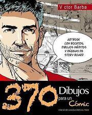 370 Dibujos para un Comic : Como Se Hizo la Novela Grafica el Truco by Victor...