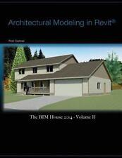 Architectural Modeling in Revit: The BIM House 2014 - Volume II