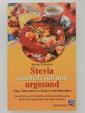 Stevia sündhaft süß und urgesund Barbara Simonsohn Alternative zu Zucker