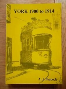 YORK 1900 to 1914  by A.J. Peacock - York Local History