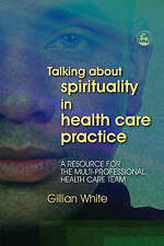 Talking About Spirituality in Health Care Practice: A Resource for the Multi-Pr