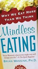 Mindless Eating: Why We Eat More Than We Think, Brian Wansink, Good Book