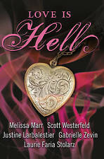 Love IS HELL, MELISSA MARR, Scott Westerfeld, NUOVO LIBRO