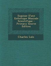 Esquisse D'une Esthétique Musicale Scientifique (French Edition) by Charles Lalo