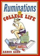 Ruminations on College Life by Karo, Aaron, Good Book