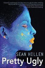 Pretty Ugly by Sean Hillen (2016, Paperback)