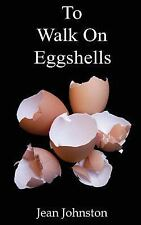To Walk on Eggshells (Paperback or Softback)