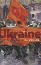 Ukraine: Birth of a Modern Nation, Yekelchyk, Serhy 9780195305463 New,,