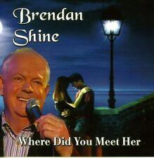 Brendan Shine - Where Did You Meet Her [CD]