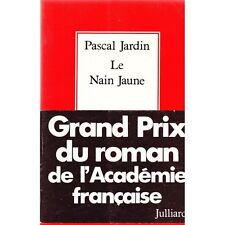 Le NAIN JAUNE de Pascal JARDIN Biographie de Jean JARDIN Édition JULLIARD 1978
