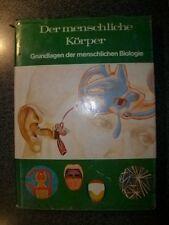 Grundlagen der menschlichen Biologie Der menschliche Körper