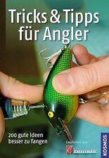 Tricks & Tipps für Angler 200 gute Ideen besser zu fangen