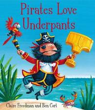 Pirates Love Underpants, Freedman, Claire Book [Feb 2012 - Paperback]