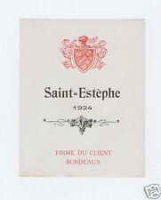 U3/ ETIQUETTE VIN 1924 SAINT ESTEPHE MEDOC