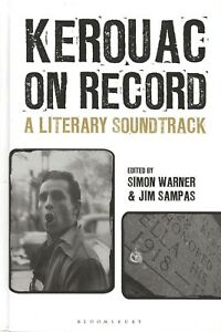 JACK KEROUAC - KEROUAC ON RECORD: A LITERARY SOUNDTRACK - HARDCOVER 1ST EDITION