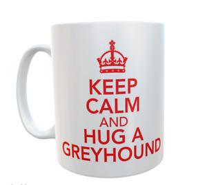 Greyhound Mug Keep Calm And Hug A Novelty Retro Cute Cup Dog Owner Gift Present