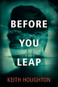 Before You Leap by Houghton, Keith Book The Cheap Fast Free Post