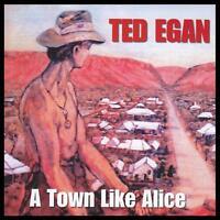 TED EGAN - A TOWN LIKE ALICE CD ~ AUSTRALIAN COUNTRY FOLK *NEW*