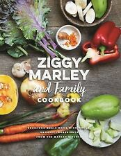 Ziggy Marley and Family Cookbook: Delicious Meals Made With Whole, Organic Ingre
