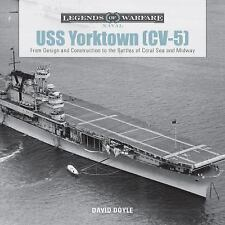 USS Yorktown: From Design and Construction to the Battles of Coral Sea and Midwa