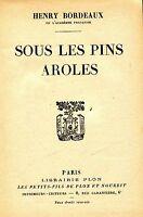 Henry Bordeaux = SOUS LES PINS AROLES