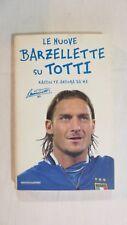 LE NUOVE BARZELLETTE SU TOTTI - 1^ED.2004 MONDADORI [L19]