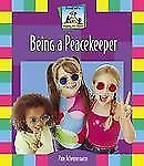 Being a Peacekeeper Keeping the Peace