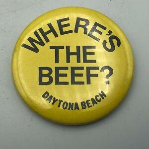 Vtg WHERE'S THE BEEF? Daytona Beach Button Pin Pinback Wendy's Advertising   ]