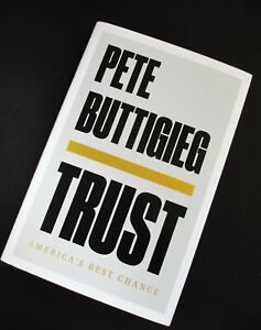 BRAND NEW SIGNED PETE BUTTIGIEG TRUST 1ST EDITION AUTOGRAPHED HARDCOVER