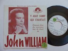 JOHN WILLIAM Y avait Fanny qui chantait PPN 695 MONO FACE PROMO Discotheque RTL