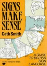 Signs Make Sense: A Guide to British Sign Language (Human horizons series),Cath
