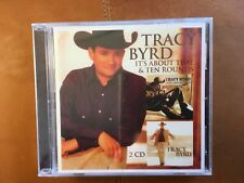 TRACY BYRD.         ITS ABOUT TIME /  TEN ROUNDS.         TWO COMPACT DISCS