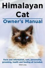 Himalayan Cat Owner's Manual. Himalayan Cat facts and information, care, pers.