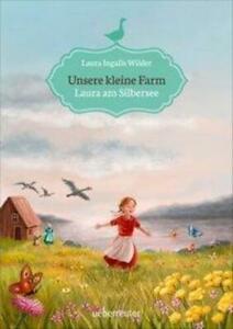 Unsere kleine Farm 4. Laura am Silbersee | Laura Ingalls Wilder | Buch | Deutsch