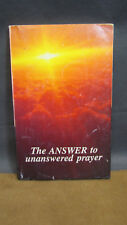 The Answer To Unanswered Prayer By Garner Ted Armstrong
