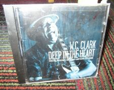 W.C. CLARK: DEEP IN THE HEART MUSIC CD, 14 GREAT TRACKS, 2004 ALLIGATOR RECORDS