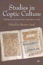 Studies in Coptic Culture: Transmission and Interaction by The American...