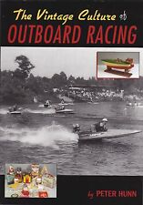 THE VINTAGE CULTURE OF OUTBOARD RACING. By Peter Hunn 2002- Boat Racing